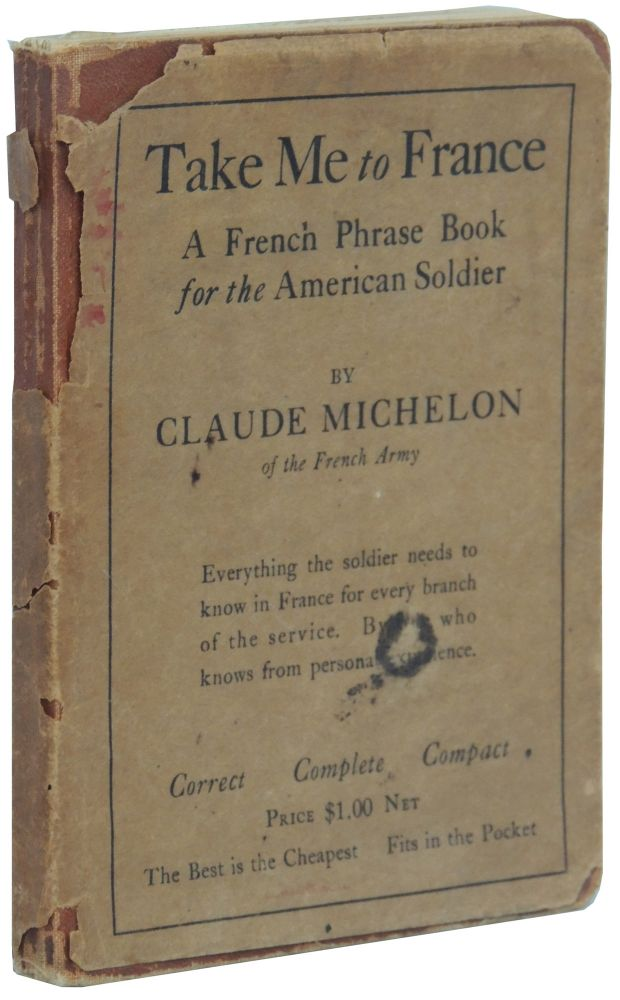 Take Me to France: A French Phrase Book for the American Soldier. Claude Michelon.