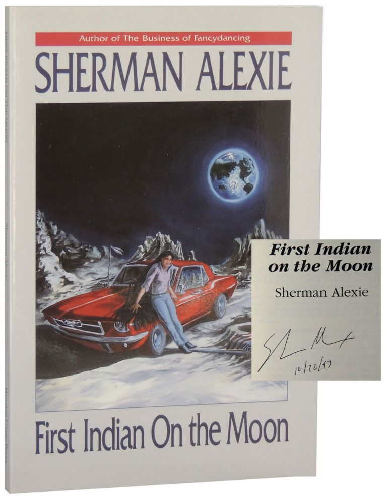 First Indian On the Moon. Sherman Alexie.
