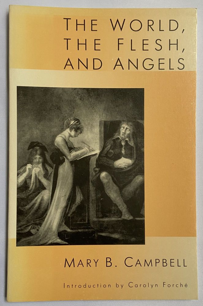 The World, the Flesh, and Angels. Mary B. Campbell.