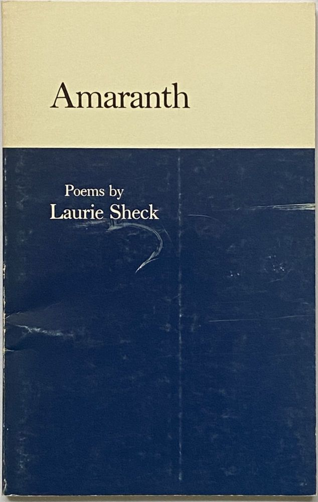 Amaranth. Laurie Sheck.