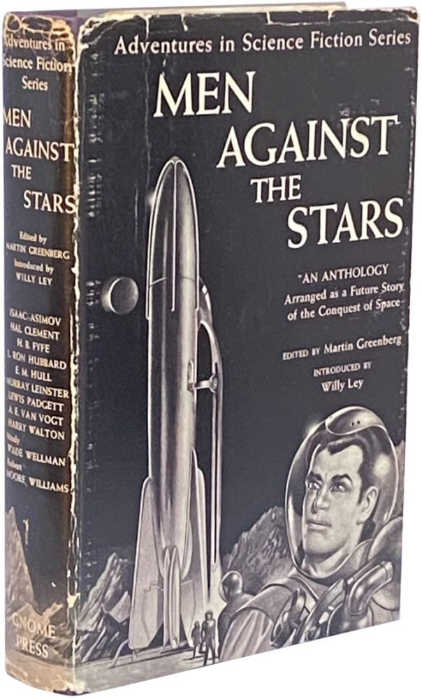 Men Against the Stars; An Anthology Arranged as a Future Story of the Conquest of Space. Martin Greenberg.