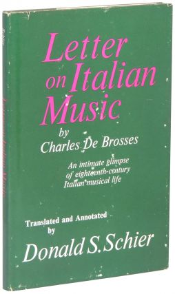 Letter on Italian Music: An Intimate Glimpse of Eighteenth-Century Italian Musical Life. Charles...
