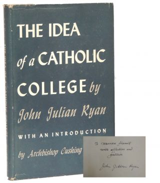 The Idea of a Catholic College. John Julian Ryan