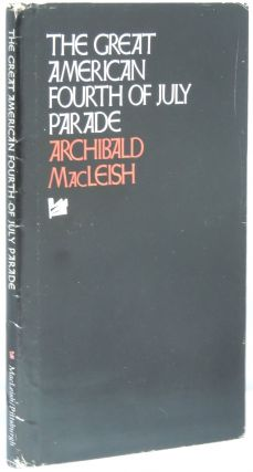 The Great American Fourth of July Parade. Archibald MacLeish