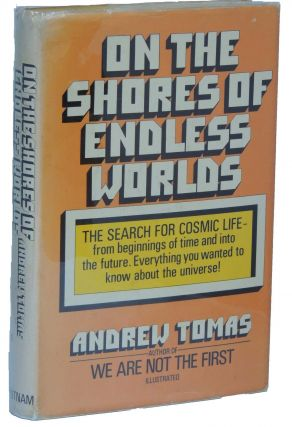 On the Shores of Endless Worlds: The Search for Cosmic Life. Andrew Tomas