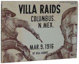 Villa Raids Columbus, N. Mex. Mar. 9, 1916. Bill Rakocy