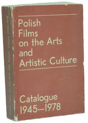 Polish Films on the Arts and Artistic Culture: Catalogue 1945-1978. Zbiginew Czeczot-Gawrak,...