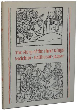 The Story of the Three Kings: Melchior, Balthasar, Jaspar. John of Hildesheim, Margaret B. Freeman