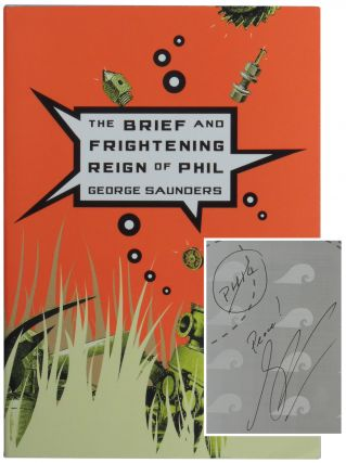 The Brief and Frightening Reign of Phil. George Saunders