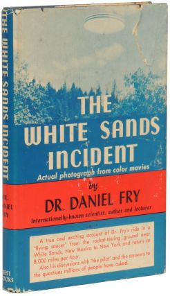 The White Sands Incident. Dr. Daniel Fry