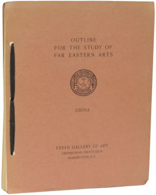 Outline for the Study of Far Eastern Arts: China