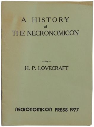 A History of The Necronomicon. H. P. Lovecraft