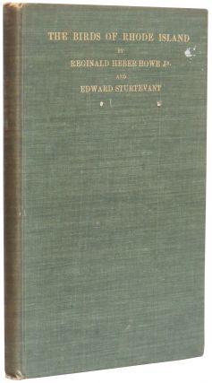 The Birds of Rhode Island. Reginald Heber Howe Jr., Edward Sturtevant