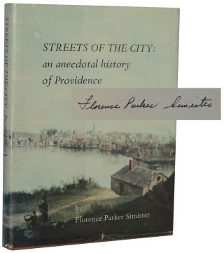 Streets of the City: An Anecdotal History of Providence. Florence Parker Simister