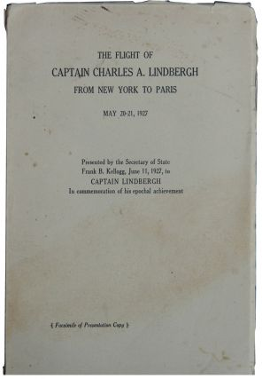 The Flight of Captain Charles A. Lindbergh from New York to Paris, May 20-21, 1927