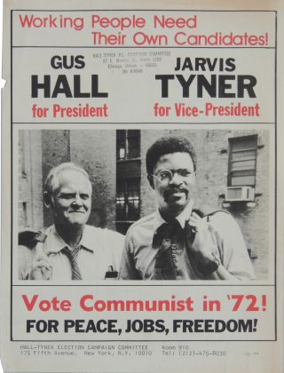 """Working People Need Their Own Candidates! Gus Hall for President, Jarvis Tyner for..."