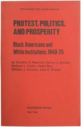 Protest, Politics, and Prosperity: Black Americans and White Institutions, 1940-75. Dorothy K....