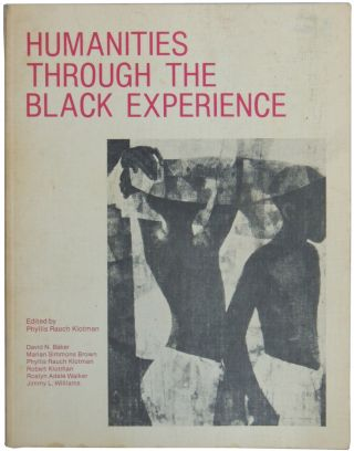 Humanities Through the Black Experience. Phyllis Rauch Klotman, ed