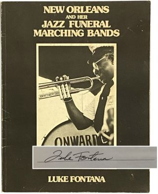 New Orleans and Her Jazz Funeral Marching Bands. Luke Fontana