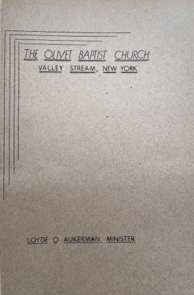 Approximately 56 complete sermons delivered between 1940-1944 by Rev. Loyde O. Aukerman mostly at his parish at Olivet Baptist Church in Valley Stream, NY