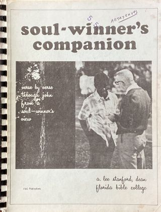 Soul-Winner's Companion: Verse by Verse Through John from a Soul-Winner's View. A. Lee Stanford