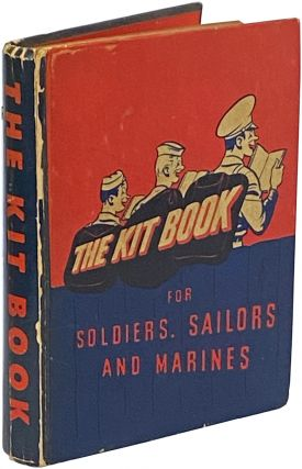 The Kit Book for Soldiers, Sailors, and Marines: Favorite stories, verse, and cartoons for the...