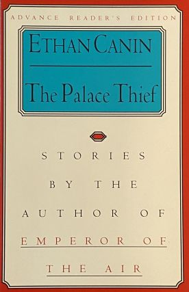The Palace Thief: Stories. Ethan Canin