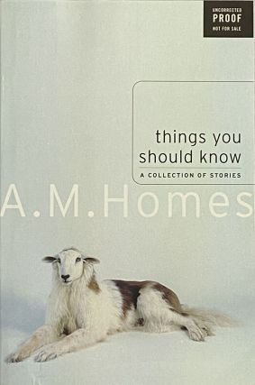Things You Should Know. A. M. Homes