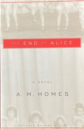 The End of Alice. A. M. Homes