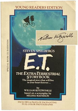 Steven Spielberg's E.T. The Extra-Terrestrial Storybook. William Kotzwinkle