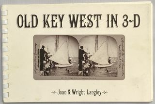 Old Key West in 3-D. Joan Langley, Wright