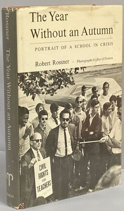 The Year Without an Autumn; A Portrait of a School in Crisis. Robert Rossner