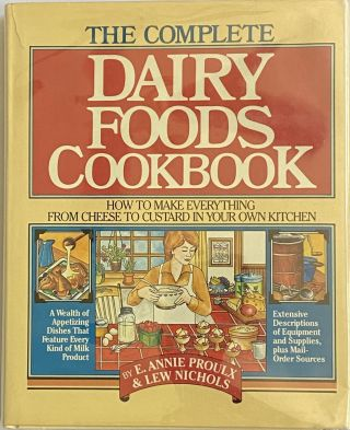 The Complete Dairy Foods Cookbook