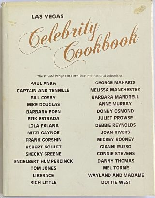 Las Vegas Celebrity Cookbook Volume I: The Private Recipes of Fifty-Four International Celebrities