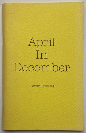 April in December. Edwin Roberts