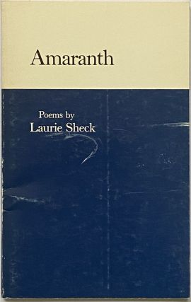 Amaranth. Laurie Sheck