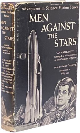 Men Against the Stars; An Anthology Arranged as a Future Story of the Conquest of Space. Martin...
