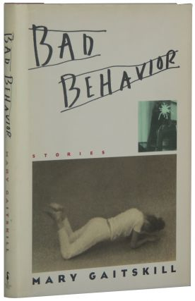 Bad Behavior: Stories. Mary Gaitskill